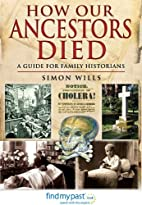 How Our Ancestors Died by Simon Wills