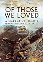 Of Those We Loved: A Narrative 1914-1919…