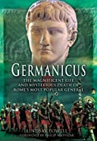 Germanicus: The Magnificent Life and…