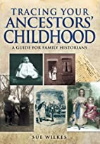 Tracing Your Ancestors' Childhood (Family…