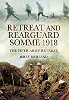 Retreat and Rearguard- Somme 1918: The Fifth…