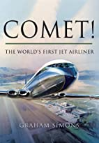 Comet! The World's First Jet Airliner by…