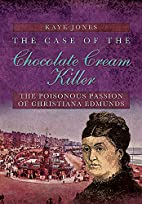 The Case of the Chocolate Cream Killer: The…