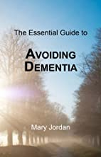 Essential Guide to Avoiding Dementia by Mary…