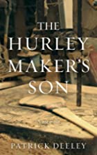 The Hurley Maker's Son by Patrick…