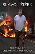 The Year of Dreaming Dangerously by Slavoj…