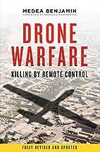 Drone Warfare: Killing by Remote Control by…