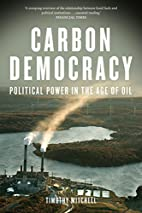 Carbon Democracy: Political Power in the Age…