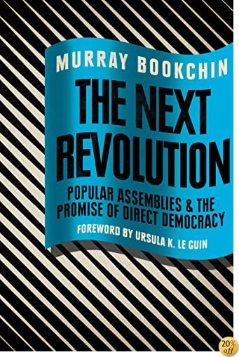 TThe Next Revolution: Popular Assemblies and the Promise of Direct Democracy