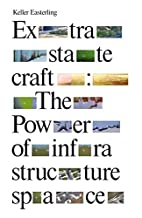 Extrastatecraft: The Power of Infrastructure…