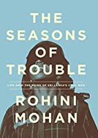 The Seasons of Trouble: Life Amid the Ruins…