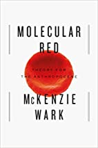 Molecular Red: Theory for the Anthropocene…
