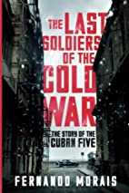 The Last Soldiers of the Cold War: The Story…