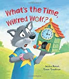 Storytime: What's the Time, Wilfred…