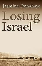 Losing Israel by Jasmine Donahaye