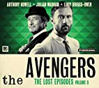 The Avengers: The Lost Episodes, Volume 3 by…