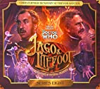 Jago & Litefoot: Series Eight by Justin…