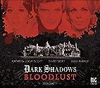 Dark Shadows - Bloodlust: Volume 1 by Alan…