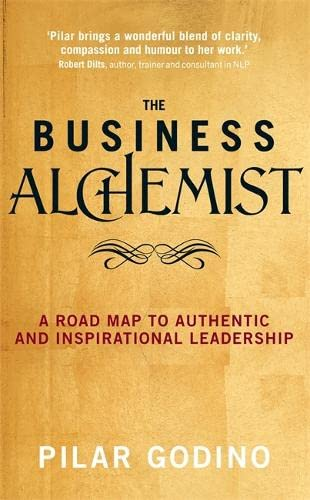 the-business-alchemist-a-road-map-to-authentic-and-inspirational-leadership