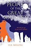 Melling, O.R.: People of the Great Journey: Would You Go If You Were Called?