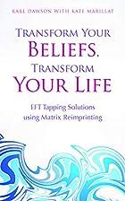 Transform Your Beliefs, Transform Your Life:…