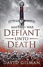 Defiant Unto Death (Master of War) by David…