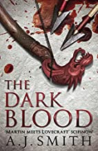 The Dark Blood by A. J. Smith