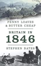 Penny Loaves & Butter Cheap: Britain in 1846…
