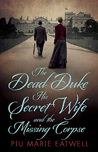 the-dead-duke-his-secret-wife-and-the-missing-corpse
