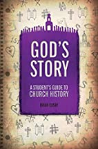 God's Story: A Student's Guide to Church…