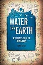 Water the Earth: A Student's Guide to…