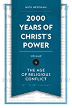 2,000 Years of Christ's Power Vol. 4: The…