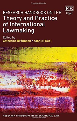 research-handbook-on-the-theory-and-practice-of-international-lawmaking-research-handbooks-in-international-law-series