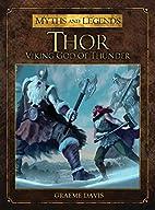 Thor: Viking God of Thunder by Graeme Davis