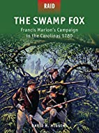 The Swamp Fox: Francis Marion's…