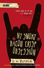 My Smoky Bacon Crisp Obsession by J.A.…