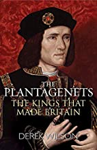 The Plantagenets by Derek Wilson