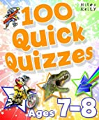 100 Quick Quizzes - Ages 7-8 by Belinda…