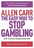 Carr, Allen: The Easy Way to Stop Gambling: Free Yourself Today