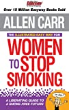 Carr, Allen: The Illustrated Easy Way for Women to Stop Smoking: A Liberating Guide to a Smoke-free Future