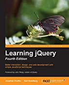 Learning jQuery - Fourth Edition by Jonathan…