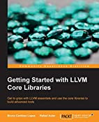 Getting Started with LLVM Core Libraries by…