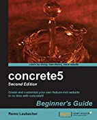 concrete5 Beginner's Guide - Second Edition…