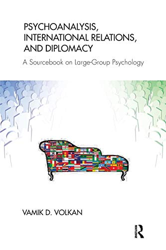 psychoanalysis-international-relations-and-diplomacy-a-sourc-on-large-group-psychology