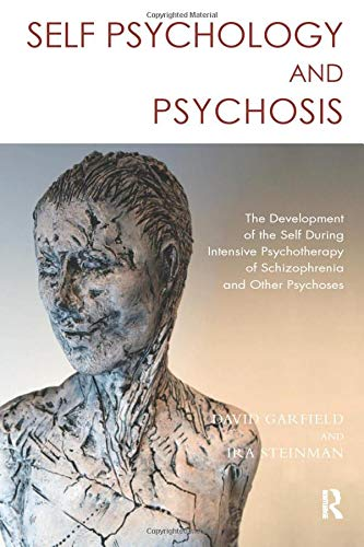 self-psychology-and-psychosis-the-development-of-the-self-during-intensive-psychotherapy-of-schizophrenia-and-other-psychoses