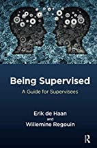 Being Supervised: A Guide for Supervisees by…