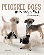 Pedigree Dogs in Needlefelt by Gai Button