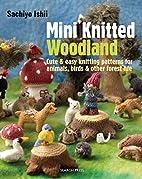 Mini Knitted Woodland by Sachiyo Ishii