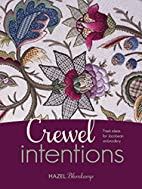 Crewel Intentions: Fresh Ideas for Jacobean…