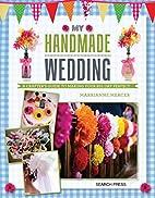 My Handmade Wedding: A crafter's guide…